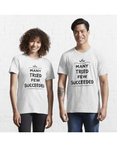 Oddly Specific Quote: Many Tried Few Succeeded Essential T-Shirt